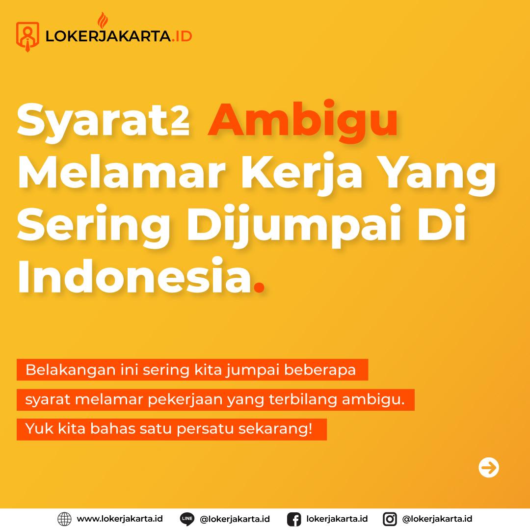 Syarat-syarat Ambigu Saat Melamar Kerja Yang Sering Dijumpai Di Indonesia