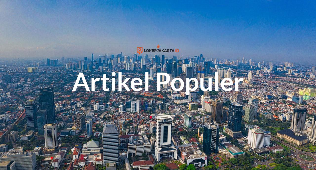 Artikel Populer Loker Jakarta
